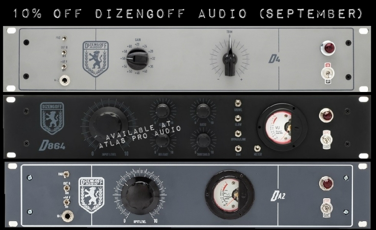 Dizengoff Audio - 10% Off September Sale at Atlas Pro Audio www.atlasproaudio.com