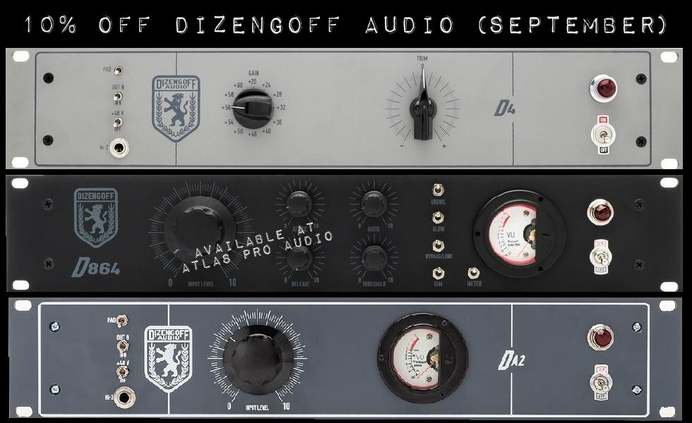 Dizengoff Audio - 10% Off September Sale at Atlas Pro Audio www.atlasproaudio.com